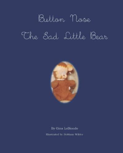 9780982264881: Button Nose the Sad Little Bear