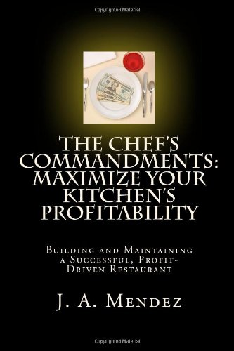 9780982266021: The Chef's Commandments: Maximize Your Kitchen's Profitability, Building and Maintaining a Successful, Profit-Driven Restaurant