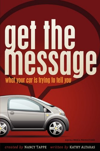 9780982270547: Get the Message: What Your Car Is Trying to Tell You