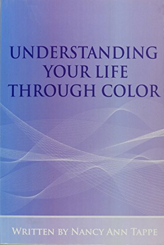 Understanding Your Life Through Color: Nancy Ann Tappe
