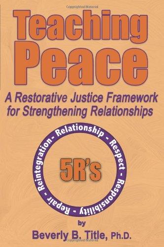 9780982270646: Teaching Peace: A Restorative Justice Framework for Strengthening Relationships