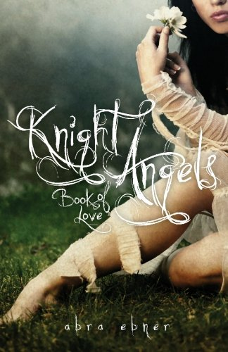 9780982272589: Knight Angels: Book One: Book of Love