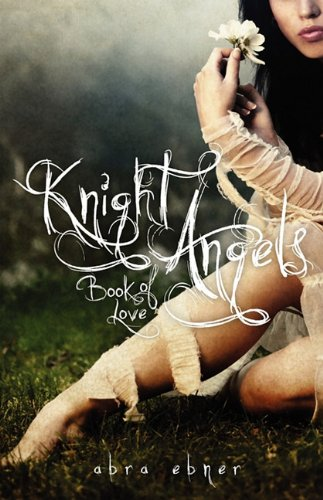9780982272596: Knight Angels: Book Of Love (Book One)