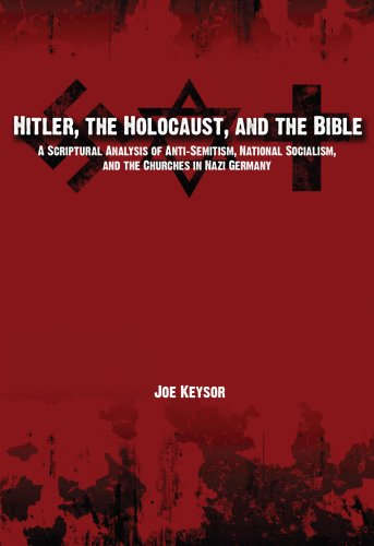 9780982277607: Hitler, the Holocaust, and the Bible: A Scriptural Analysis of Anti-Semitism, National Socialism, and the Churches in Nazi Germany