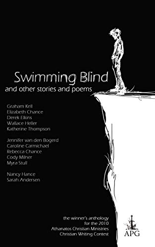 9780982277676: Swimming Blind and Other Short Stories and Poems: The 2010 ACM Christian Writing Contest Winners Anthology