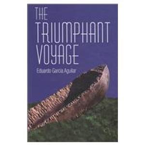 The Triumphant Voyage: Garcia Aguilar, Eduardo