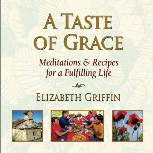 9780982279946: A Taste Of Grace: Meditations and Recipes for A Fulfilling Life