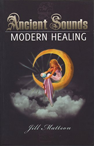 9780982281406: Ancient Sounds, Modern Healing