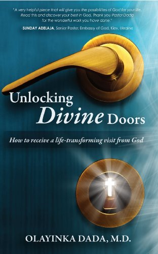 9780982285510: Unlocking Divine Doors: How to Receive a Life-Transforming Visit From God