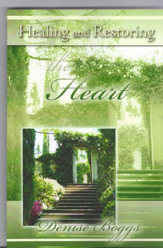 9780982286043: Healing and Restoring the Heart