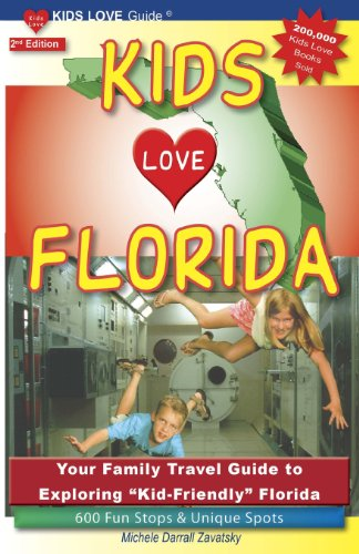9780982288085: Kids Love Florida: Your Family Travel Guide to Exploring