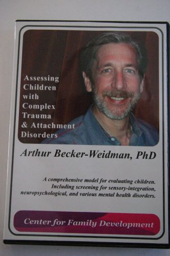 9780982288306: Assessing Children with Complex Trauma & Attachment Disorders