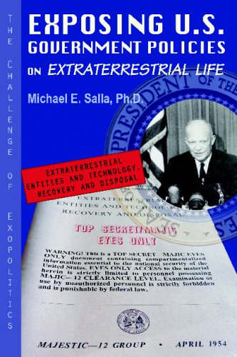 Exposing U.S. Government Policies on Extraterrestrial Life: The Challenge of Exopolitics: Michael E...