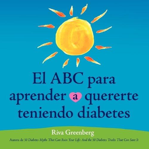 El ABC Para Aprender Quererte Teniendo Diabetes: Riva Greenberg
