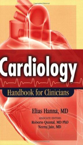 Cardiology: Handbook for Clinicians: Elias Hanna, Roberto