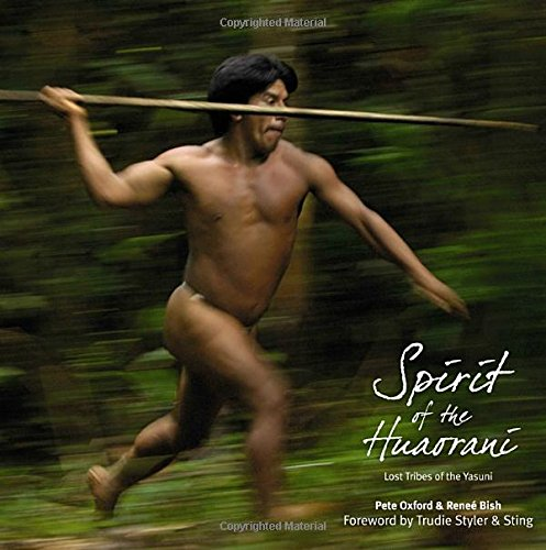 9780982293911: Spirit of the Huaorani: Lost Tribes of the Yasuni