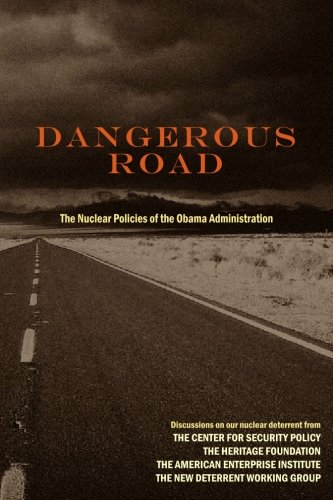 Dangerous Road: The Nuclear Policies of the: Bromund, Ted; Curtis,