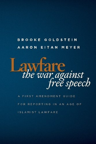 9780982294796: Lawfare: The War Against Free Speech: A First Amendment Guide for Reporting in an Age of Islamist Lawfare