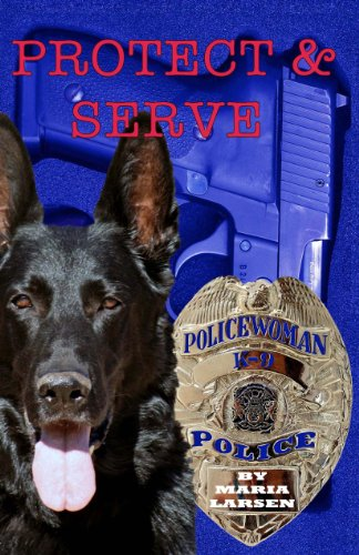 9780982298862: Protect & Serve: K-9 Policewoman
