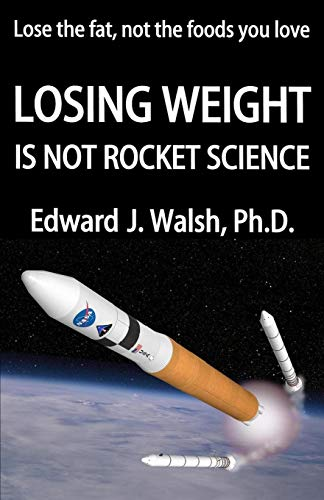 9780982298916: LOSING WEIGHT is not rocket science