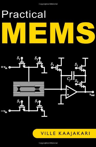 9780982299104: Practical MEMS: Design of microsystems, accelerometers, gyroscopes, RF MEMS, optical MEMS, and microfluidic systems