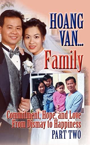 Hoang Van.Family,Commitment, Hope and Love From Dismay: Van, Hoang