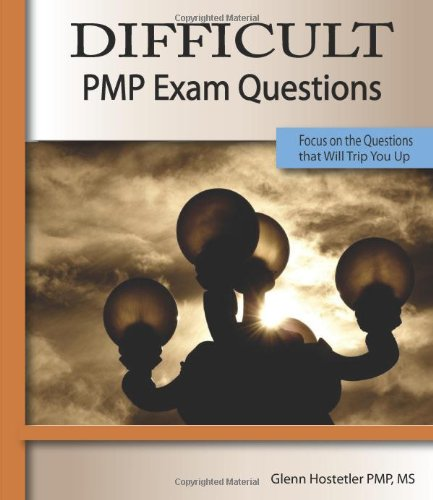 9780982303726: Difficult PMP Exam Questions: Extra Practice on the Hard Questions