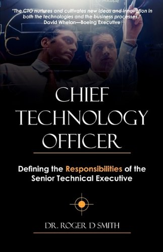 9780982304044: Chief Technology Officer: Defining the Responsibilities of the Senior Technical Executive