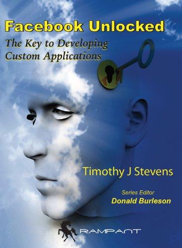 9780982306161: Facebook Unlocked: The Key to Developing Custom Applications (IT In-Focus series)