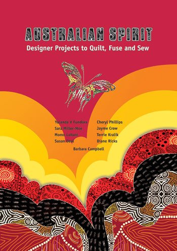 Australian Spirit: Designer Projects to Quilt, Fuse and Sew: M & S Textiles
