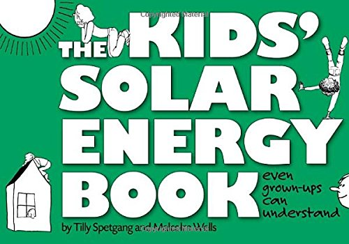 The Kids' Solar Energy Book (0982306415) by Spetgang, Tilly