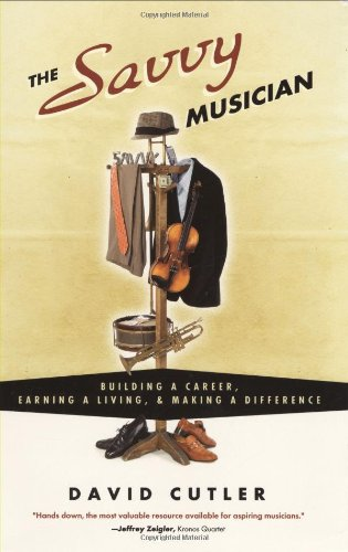 9780982307502: The Savvy Musician: Building a Career, Earning a Living & Making a Difference