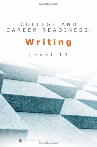 College and Career Readiness: Writing - Level 11: Bill McMahon