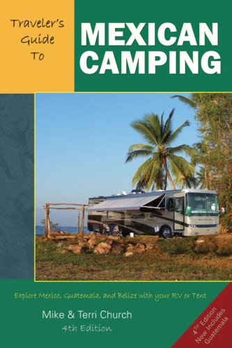 9780982310106: Traveler's Guide to Mexican Camping: Explore Mexico, Guatemala, and Belize with Your RV or Tent (Traveler's Guide series)