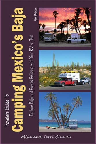 9780982310137: Traveler's Guide to Camping Mexico's Baja: Explore Baja and Puerto Peñasco with Your RV or Tent (Traveler's Guide series)