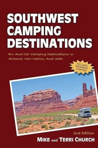 9780982310144: Southwest Camping Destinations: RV and Car Camping Destinaitons in Arizona, New Mexico, and Utah (Camping Destinations series)