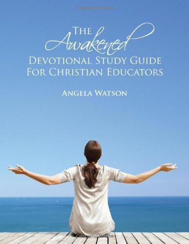 9780982312728: The Awakened Devotional Study Guide for Christian Educators