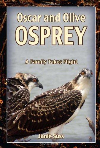 9780982314067: Oscar and Olive Osprey: A Family Takes Flight (A Mom's Choice Awards Recipient)