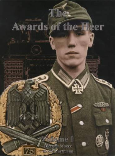 The Awards of the Heer Volume I: Maerz, Dietrich /