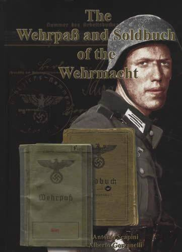 The WehrpaB and Soldbuch of the Wehrmacht: Antonio Scapini; Alberto