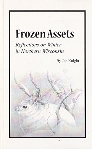 9780982314708: Frozen Assets: Reflections on Winter in Northern Wisconsin