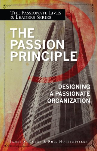 The Passion Principle: Designing a Passionate Organization