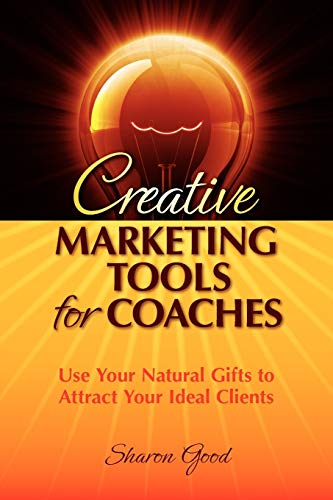 9780982317204: Creative Marketing Tools for Coaches