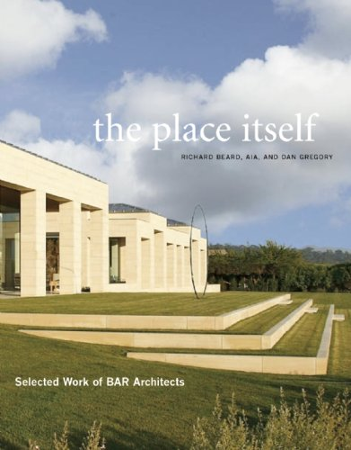 9780982319031: The Place Itself: Selected Work of BAR Architects