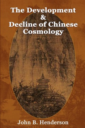 9780982321249: The Development and Decline of Chinese Cosmology