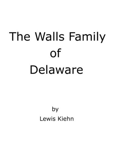 9780982321416: The Walls Family of Delaware: An Account of Some Descendants of Thomas and William Walls of Sussex Co., Delaware