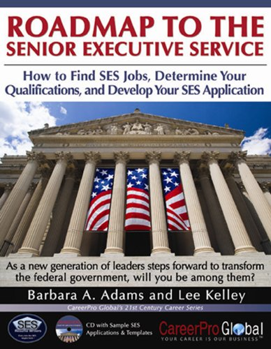 9780982322208: Roadmap to the Senior Executive Service: How to Find SES Jobs, Determine Your Qualifications, and Develop Your SES Application (21st Century Career Series)