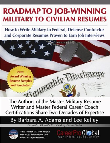 Roadmap to Job-Winning Military to Civilian Resumes: Adams, Barbara A.,