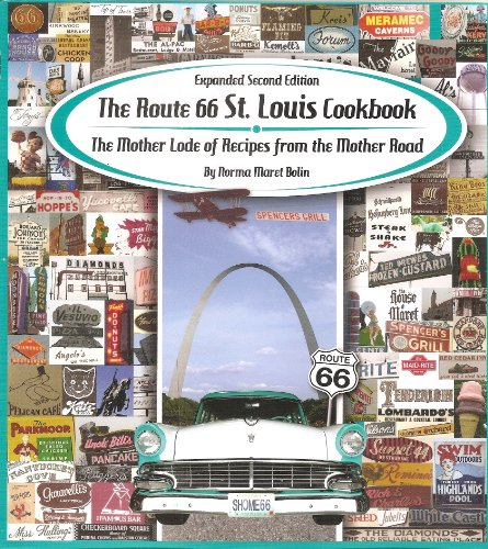 9780982323922: The Route 66 St. Louis Cookbook: The Mother Lode of Recipes from the Mother Road