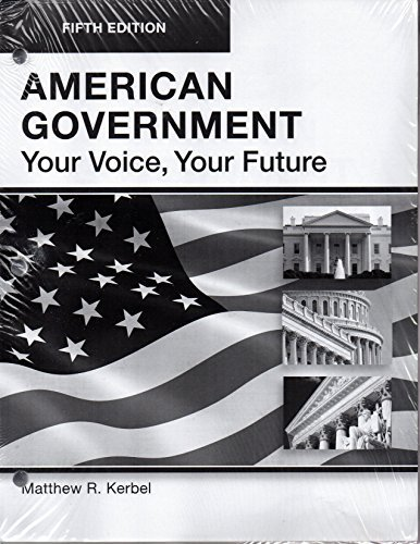 American Government: Your Voice, Your Future, 5th Edition: Matthew R. Kerbel